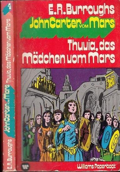 Burroughs, Edgar Rice: Thuvia, das Mädchen vom Mars. (= John Carter vom Mars, Band 4). Aus dem Amerikanischen von Leni Sobez.