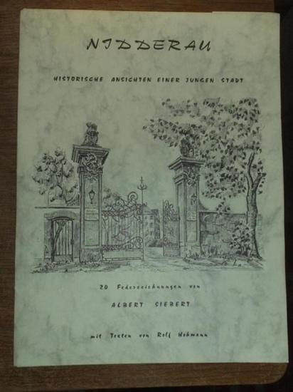 Nidderau - Albert Siebert (Illustr.) /(Text): Nidderau - Historische Ansichten einer jungen Stadt. 20 Federzeichnungen von Albert Siebert mit Texten von Rolf Hohmann.