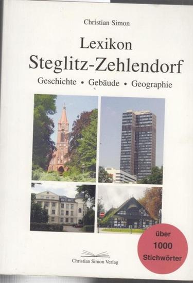 Simon, Christian Lexikon Steglitz - Zehlendorf. Geschichte - Gebäude - Geographie. Über 1000 Stichwörter.