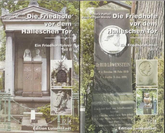 Paffen, Debora / Mende, Hans-Jürgen : Die Friedhöfe vor dem Halleschen Tor - Ein Friedhofsführer. Teil I und Teil II in zwei Heften.