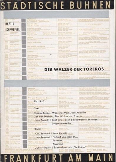 Städtische Bühnen Frankfurt am Main, Schauspiel, Heft 6. Hrsg.: Generalintendant Buckwitz, Harry. Der Walzer des Toreros. Spielzeit 1957 / 1958. Inszenierung: Arno Assmann / Bühne und Kostüme: Ekkehard Grübler / Darsteller: Wolfgang Schirlitz, Elisabet...