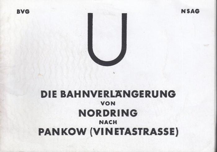 BVG. - NSAG. - U. Die Bahnverlängerung von Nordring nach Pankow ( Vinetastrasse ). Zur Eröffnung am 29. Juli 1930.