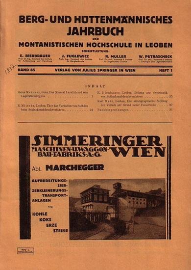 Berg- und Hüttenmännisches Jahrbuch Leoben. - Bierbrauer, E. ua. (Schriftl.): Berg- und Hüttenmännisches Jahrbuch der montanistischen Hochschule in Leoben. 85. Jahrgang 1937, Heft 1,Heft 2 und Doppelheft 3/4.