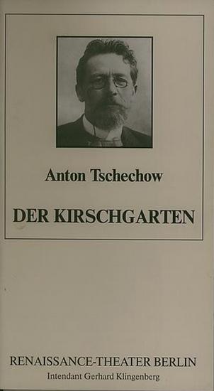 Anton Tschechow. Programmheft des Renaissancetheaters Berlin. Intendanz- Gerhard Klingbeil (Hrsg.) Der Kirschgarten Programmheft Renaissancetheater Berlin.