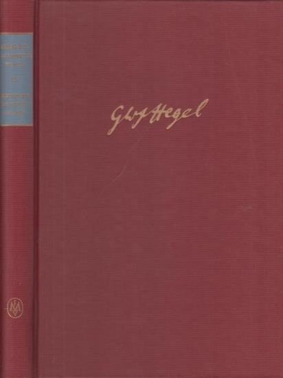 Hegel, Georg Wilhelm Friedrich: Schriften und Entwürfe I (1817 - 1825). Gesammelte Werke Band 15. Hrsg. Von Friedrich Hogemann und Christoph Jamme.