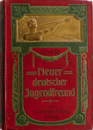 Hoffmann, Franz: Franz Hoffmanns Neuer Deutscher Jugendfreund. Zur Unterhaltung und Belehrung der Jugend. 64. Band.