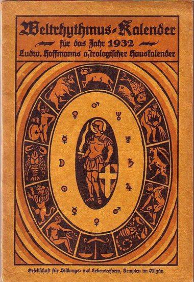 Hoffmann, Ludwig (Herausgeber): Weltrhytmus-Kalender. Astrologischer Haus- und Bauernkalender für das Jahr 1932. 8. Jahrgang.