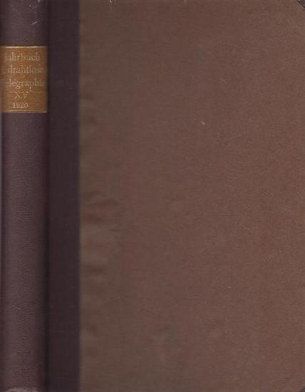 Jahrbuch. - Faßbender, H.: Jahrbuch. Zeitschrift für drahtlose Telegraphie und Telephonie. Band 15 Heft 1-6, 1920.