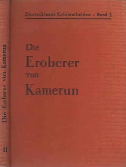 Maywald, Fritz: Die Eroberer von Kamerun. Mit Geleitwort. (= Deutschlands Kolonialhelden, Band II).