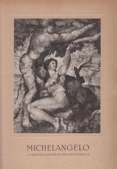 Michelangelo. - Bunkowsky, Erhard (Hrsg.): Michelangelo. 15 Fresken aus der Sixtinischen Kapelle.