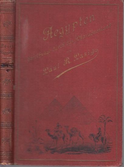 Pasig, Paul R.: Aegypten. Streifzüge durch das Pharaonenland. Mit Vorwort.