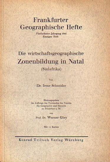 Schneider, Irene: Die wirtschaftsgeographische Zonenbildung in Natal (Südafrika). (= Frankfurter Geographische Hefte, Jahrgang 15, 1941, Einziges Heft).