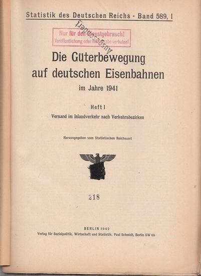 Statistik des Deutschen Reichs. / Statistisches Reichsamt. - Die Güterbewegung auf deutschen Eisenbahnen im Jahre 1941 (Heft I)