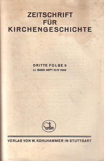 Seeberg, Erich und Caspar, Erich und Weber, Wilhelm (Herausgeber): Zeitschrift für Kirchengeschichte. Dritte Folge II, LI. Band, Heft III / IV, 1932.