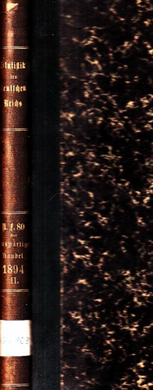 Statistik des Deutschen Reichs. / Kaiserliches Statistisches Amt. - Auswärtiger Handel des deutschen Zollgebiets im Jahre 1894 - 2. Theil. Darstellung nach Waaren - Gattungen.