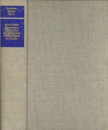 Teilhard de Chardin. - Glässer, Alfred: Konvergenz : Die Struktur der Weltsumme Pierre Teilhards de Chardin.