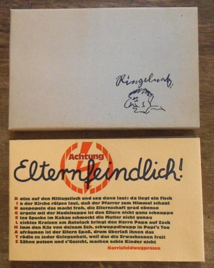 Ringelnatz, Joachim [d. i. Hans Bötticher]: Achtung Elternfeindlich.