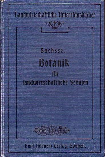 Sachße, R.: Botanik für landwirtschaftliche Schulen. (= Landwirtschaftliche Unterrichtsbücher).
