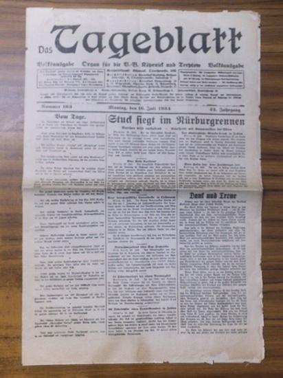 Tageblatt, Das. - Stein, Ludwig (Hauptschriftleiter): Das Tageblatt. Jahrgang 42, Nummer 163 vom Montag, den 16. Juli 1934. Volksausgabe. Organ für die V.-B. Köpenick und Treptow (Stuck siegt im Nürburgrennen).