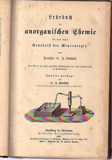 Lorscheid, J.: Lehrbuch der anorganischen Chemie mit einem kurzen Grundriß der Mineralogie.