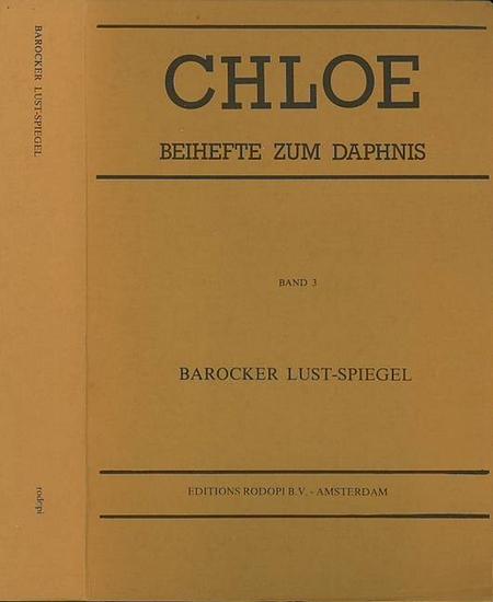 Chloe. - Bircher, Martin und Fechner, Jörg-Ulrich und Hillen, Gerd (Hrsg). - R. Brinkmann, H. Penzl, S. St. Jaeger, J. P. Snapper, L. Forster, Th. Bürger, G.F. Strasser, J. Leigthon, H. C. Seeba, E. C. Tennant u.a. (Aufsätze): Barocker Lust-Spiegel. St...