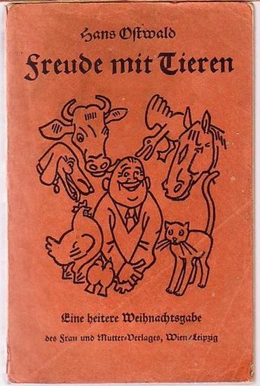 Ostwald, Hans: Freude mit Tieren. Eine heitere Weihnachtsgabe.