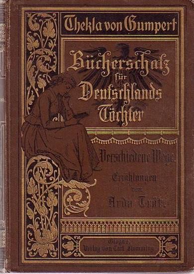 Träd, Arda: Verschiedene Wege. (= Thekla von Gumpert, Bücherschatz für Deutschlands Töchter).