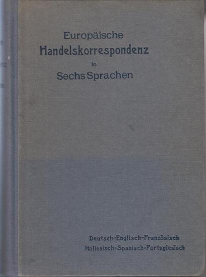 Wolff, A. ; Robolsky, H. ; Sepulveda, Rodolfo (Hrsg.): Europäische Handelskorrespondenz. Deutsch - Englisch - Französisch - Italienisch - Spanisch - Portugisisch.
