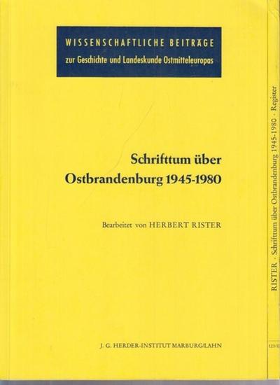 Rister, Herbert: Schrifttum über Ostbrandenburg 1945-1980 und Register. Kpl. in 2 Bdn.