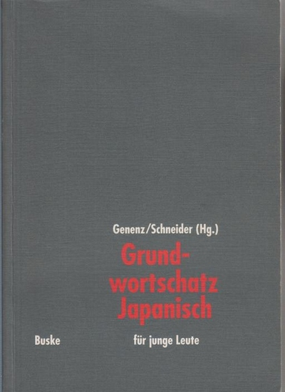 Japanisch. - Genenz, Kay ; Schneider, Roland (Hrsg.): Grundwortschatz Japanisch für junge Leute.