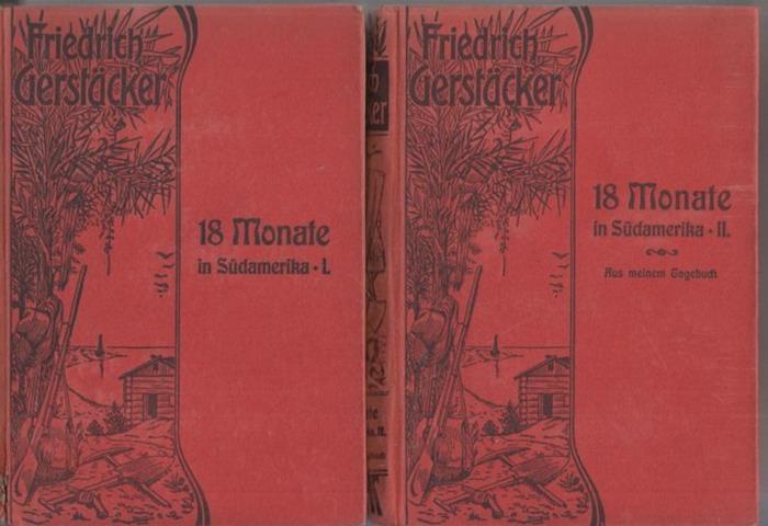 Gerstäcker, Friedrich. - Döring, Carl (Hrsg.): Achtzehn Monate in Süd-Amerika. Kpl. in 2 Bdn. Bd. 1 / Bd. 2: Aus meinem Tagebuch.