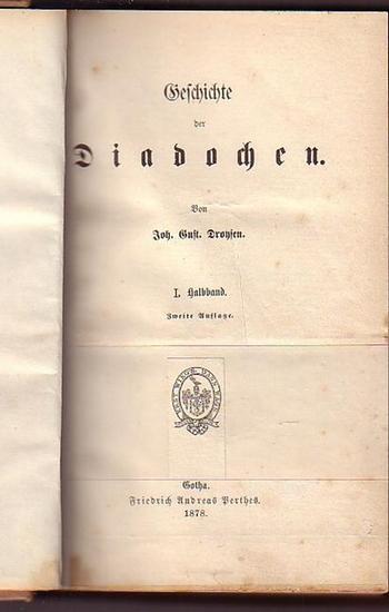 Droysen, Johann Gustav (1808-1884): Geschichte der Diadochen. 4 Bücher in 2 Halbbänden, in einem Band. (= Geschichte des Hellenismus, Band 2).