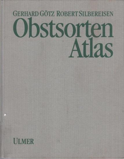 Götz, Gerhard: Obstsorten-Atlas. Kernobst, Steinobst, Beerenobst, Schalenobst.