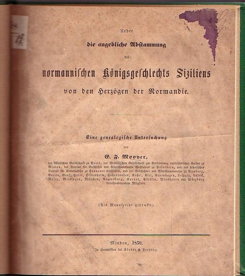 Moover, E. F.: Ueber die angebliche Abstammung des normannischen Königsgeschlechts Siziliens von den Herzögen der Normandie. Eine genealogische Untersuchung. (Als Manuskript gedruckt).
