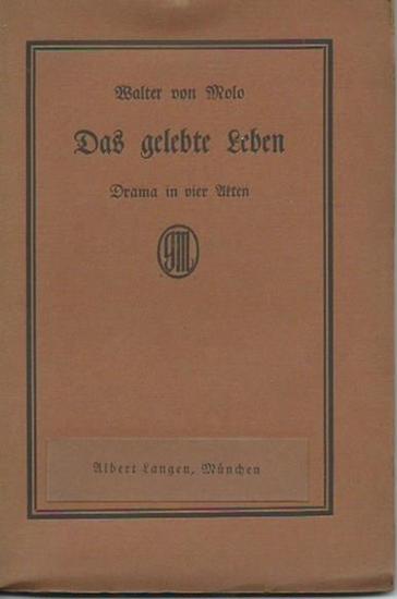 Molo, Walter von (1880-1958): Das gelebte Leben. Drama in vier Akten.