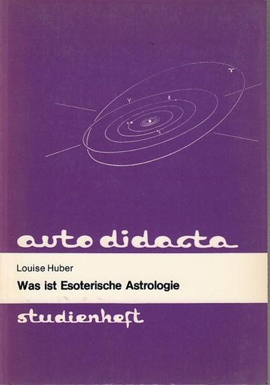 Huber, Louise: Was ist esoterische Astrologie? Einführung in die Astrologie der Individualisierung (autodidacta studienheft No. 206).