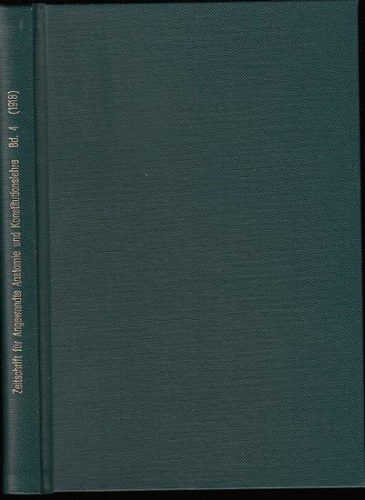 Zeitschrift für angewandte Anatomie und Konstitutionslehre. - Herausgegeben von J. Tandler, A. Frhr. von Eiselsberg, A. Kolisko, F.Martius, F. Chvostek, H. Braus, E.Kallius, G. Just, K.H. Bauer und E. Kretschmer: Vierter (4.) Band 1918. Zeitschrift für...