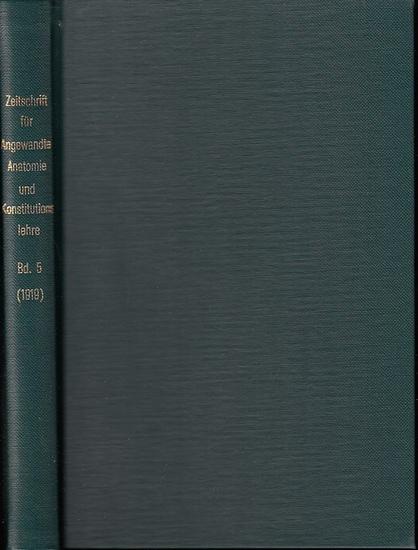 Zeitschrift für angewandte Anatomie und Konstitutionslehre. - Herausgegeben von J. Tandler, A. Frhr. von Eiselsberg, A. Kolisko, F.Martius, F. Chvostek, H. Braus, E.Kallius, G. Just, K.H. Bauer und E. Kretschmer: Fünfter (5.) Band 1919. Zeitschrift für...