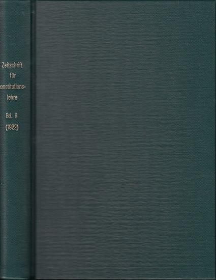 Zeitschrift für [angewandte Anatomie und] Konstitutionslehre. - Herausgegeben von J. Tandler, A. Frhr. Von Eiselsberg, A. Kolisko, F.Martius, F. Chvostek, H. Braus, E.Kallius, G. Just, K.H. Bauer und E. Kretschmer: Achter (8.) Band 1922. Zeitschrift fü...