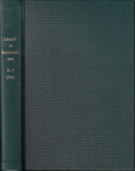 Zeitschrift für [angewandte Anatomie und] Konstitutionslehre. - Herausgegeben von J. Tandler, A. Frhr. Von Eiselsberg, A. Kolisko, F.Martius, F. Chvostek, H. Braus, E.Kallius, G. Just, K.H. Bauer und E. Kretschmer: Neunter (9.) Band 1924. Zeitschrift f...