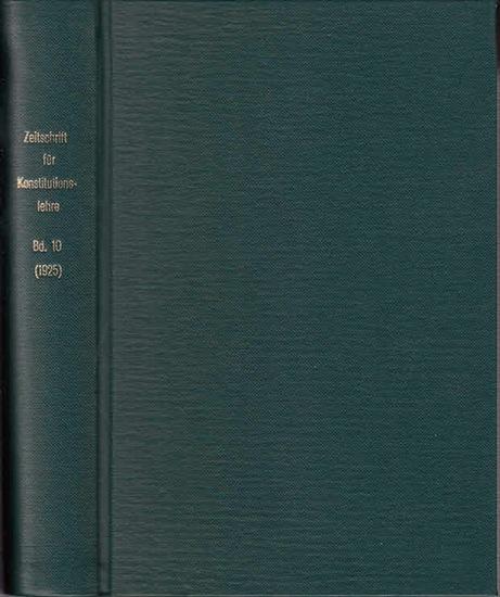 Zeitschrift für [angewandte Anatomie und] Konstitutionslehre. - Herausgegeben von J. Tandler, A. Frhr. Von Eiselsberg, A. Kolisko, F.Martius, F. Chvostek, H. Braus, E.Kallius, G. Just, K.H. Bauer und E. Kretschmer: Zehnter (10.) Band 1925. Zeitschrift ...