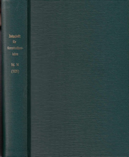 Zeitschrift für [angewandte Anatomie und] Konstitutionslehre. - Herausgegeben von J. Tandler, A. Frhr. Von Eiselsberg, A. Kolisko, F.Martius, F. Chvostek, H. Braus, E.Kallius, G. Just, K.H. Bauer und E. Kretschmer: Vierzehnter (14.) Band 1928. Zeitschr...