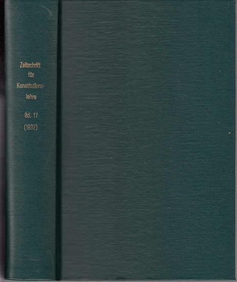 Zeitschrift für [angewandte Anatomie und] Konstitutionslehre. - Herausgegeben von J. Tandler, A. Frhr. Von Eiselsberg, A. Kolisko, F.Martius, F. Chvostek, H. Braus, E.Kallius, G. Just, K.H. Bauer und E. Kretschmer: Siebzehnter (17.) Band 1932. Zeitschr...