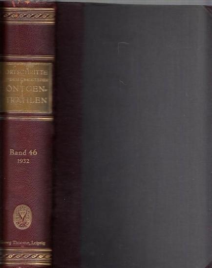 Fortschritte auf dem Gebiet der Röntgenstrahlung. - Heinrich Albers-Schönberg (Begr.), Rudolf Grashey-Köln (Hrsg.): Fortschritte auf dem Gebiet der Röntgenstrahlung. - 46. Band 1932 2. Halbjahr. Enthalten sind die Hefte 1 - 6 aus dem Zeitraum Juli 1932...