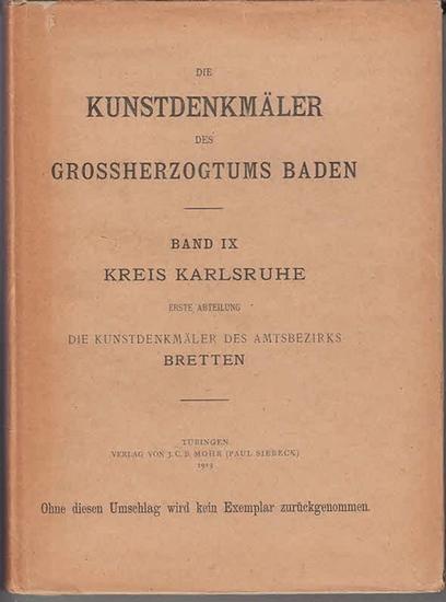 Bretten. - Karlsruhe. - Rott, Hans (Bearb.): Die Kunstdenkmäler des Amtsbezirks Bretten (Kreis Karlsruhe). (=Die Kunstdenkmäler des Grossherzogtums Baden ; Neunter Band, erste Abteilung).