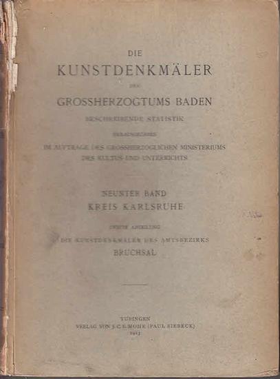 Bruchsal. - Karlsruhe. -Rott, Hans: Die Kunstdenkmäler des Amtsbezirks Bruchsal (Kreis Karlsruhe) (=Die Kunstdenkmäler des Grossherzogtums Baden ; Neunter Band, zweite Abteilung).