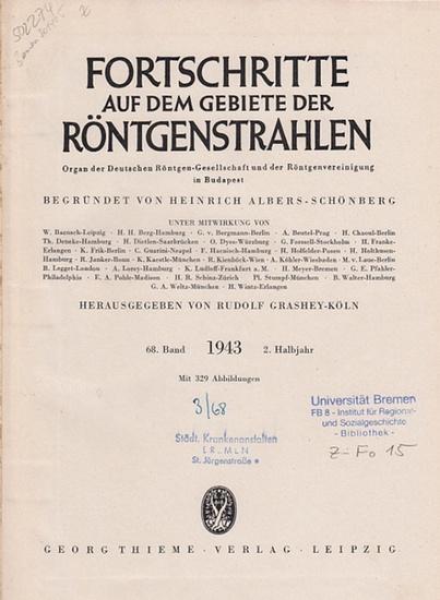 Fortschritte auf dem Gebiete der Röntgenstrahlung. - Heinrich Albers-Schönberg (Begr.), Rudolf Grashey-Köln (Hrsg.): Fortschritte auf dem Gebiet der Röntgenstrahlung. - 68. Band 2. Halbjahr 1943. Enthalten sind die Hefte 1 - 6 vom Juli 1943- Dezember 1...