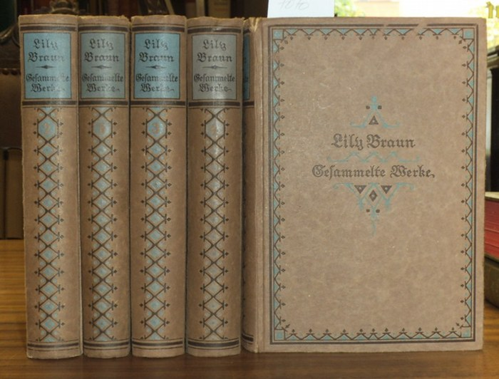 Braun, Lily: Gesammelte Werke. Kpl. In 5 Bdn.