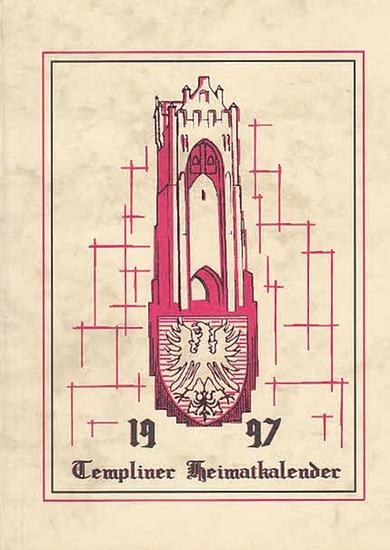 Templin.- Templiner Heimatklub im Brandenburgischen Kulturbund (Hrsg.): Templiner Heimatkalender 1997.