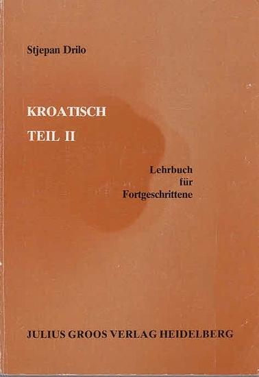 Drilo, Stjepan: Kroatisch Teil II. Lehrbuch für Fortgeschrittene.